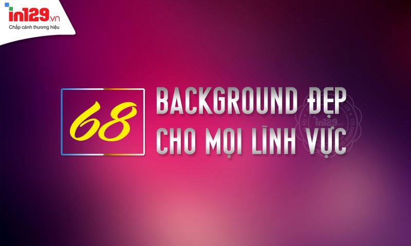 68 background đẹp dành cho mọi lĩnh vực