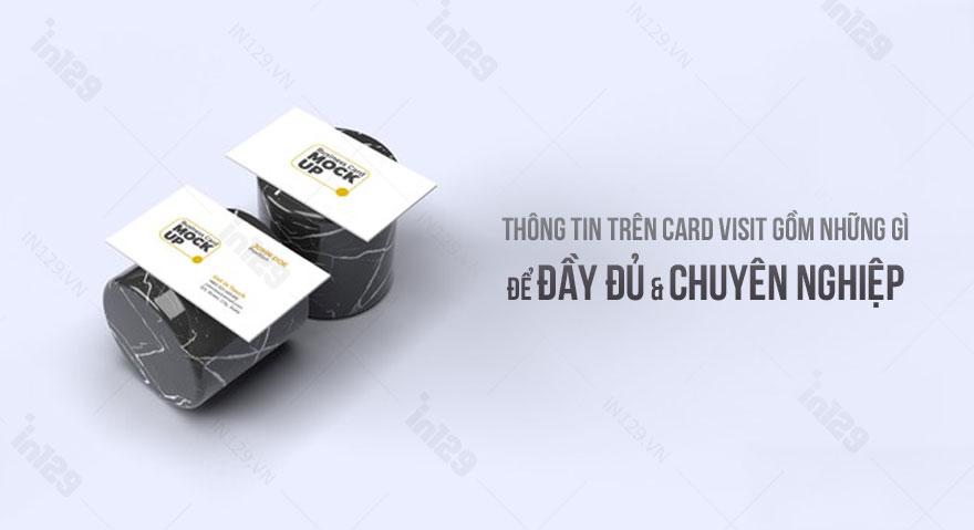 Thông tin card visit gồm những gì để đầy đủ và chuyên nghiệp